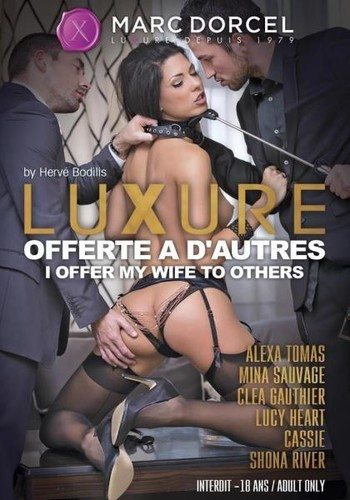 Luxure: Offerte A Dautres / Luxure: I Offer My Wife To Other